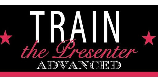 Train the Presenter ADVANCED with Dick Dillingham
