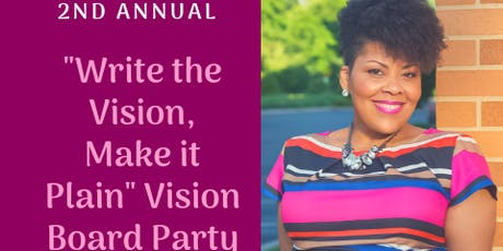 "2nd Annual ""Write the Vision, Make it Plain"" Vision Board Party tickets"