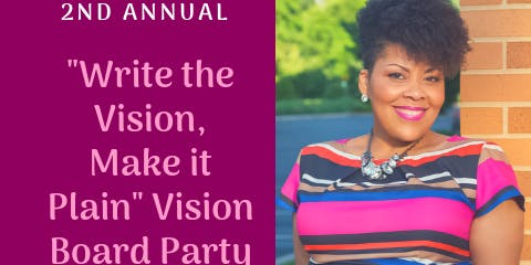 "2nd Annual ""Write the Vision, Make it Plain"" Vision Board Party"