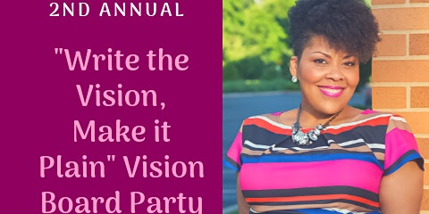 """2nd Annual """"Write the Vision, Make it Plain"""" Vision Board Party"""