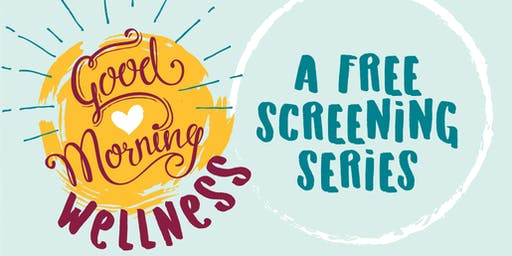 CIS Prairieville: Good Morning Wellness Screening Series