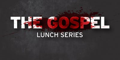 Gathering Lunch Series: THE GOSPEL | January 18th @ Security National Bank
