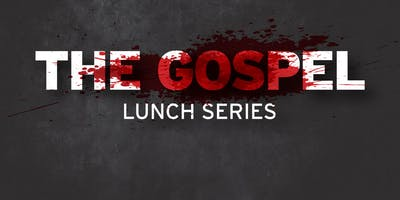 Gathering Lunch Series: THE GOSPEL   January 25th @ Security National Bank