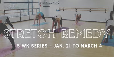 Stretch Remedy 6 wk Series Starting Jan. 21st