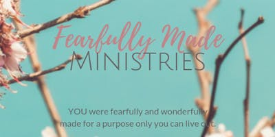 Fearfully Made Ministries Presents Mom-Daughter Mini Conference