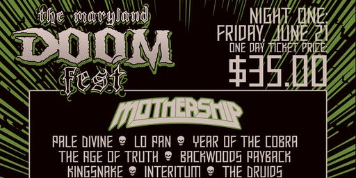 The maryland DOOM Fest 2019 - NIGHT ONE - Mothership