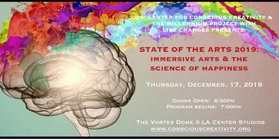 STATE OF THE ARTS 2019:  IMMERSIVE ARTS & THE SCIENCE OF HAPPINESS
