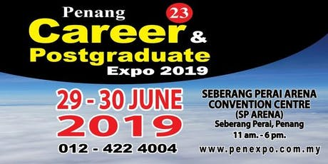23rd Penang Career & Postgraduate Expo 2019 tickets