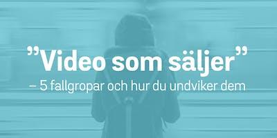 Video som säljer   5 fallgropar och hur du undviker dem