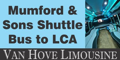 Mumford & Sons Shuttle Bus to LCA from Hamlin Pub 22 Mile & Hayes