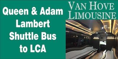 Queen & Adam Lambert Shuttle Bus to LCA from Hamlin Pub 22 Mile & Hayes
