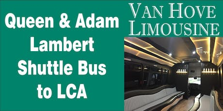 Queen & Adam Lambert Shuttle Bus to LCA from Hamlin Pub 22 Mile & Hayes tickets