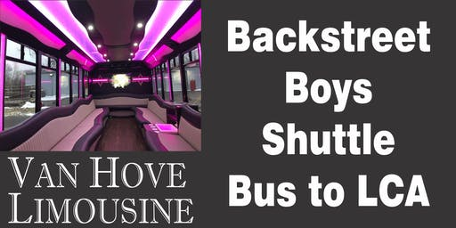 Backstreet Boys Shuttle Bus to LCA from Hamlin Pub 22 Mile & Hayes