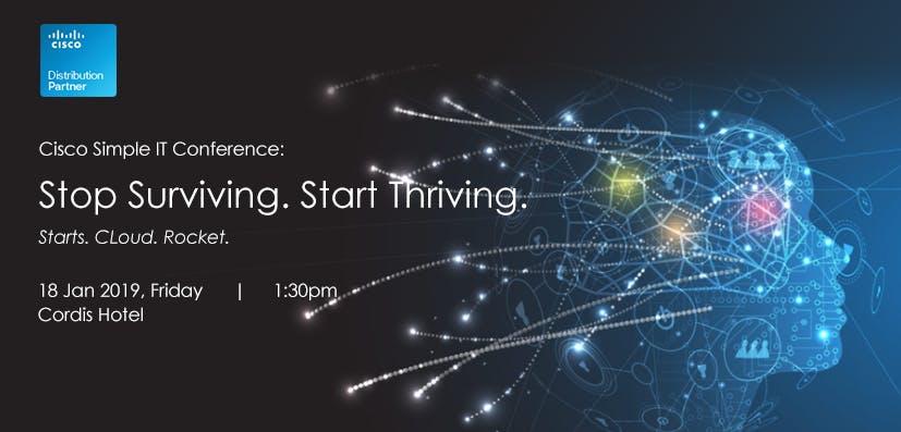 Cisco Simple IT Conference: Stop Surviving. S