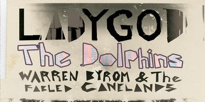 Ladygod w/ The Dolphins and Warren Byrom & The Fabled Canelands