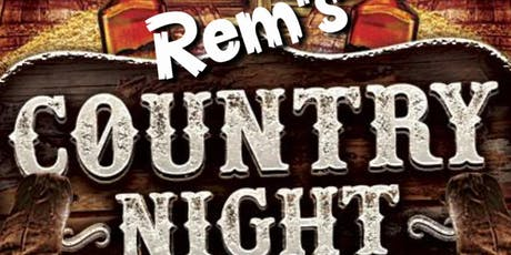 Rem's Country Music Nights - 2019 tickets