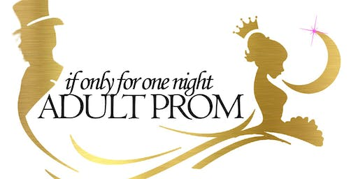 """IF Only For One Night 2019 'Adult Prom"""" Denver Edition"""