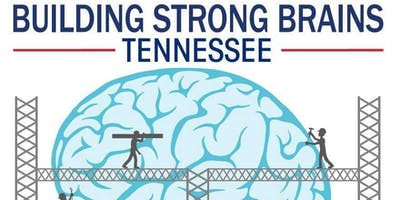 ACEs, The Tennessee Story: Building Strong Brains Screening Series & Workshop