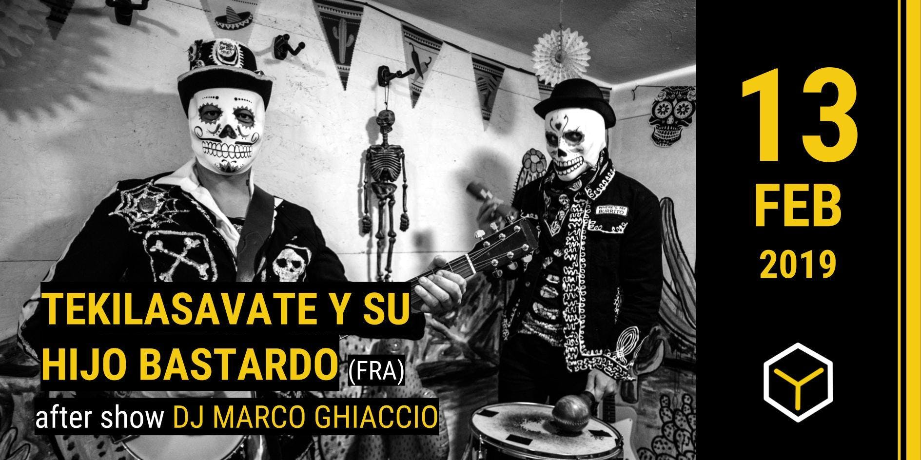 Tequilasavate y su Hijo Bastardo (FRA) - The Yellow Bar