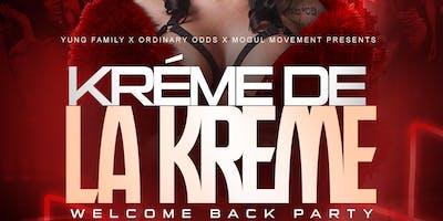 Kréme De La Kréme Official Welcome Back Party