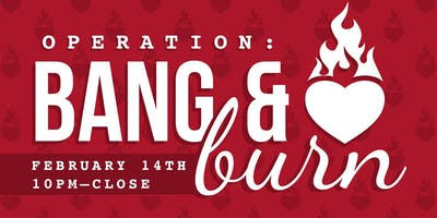 Operation Bang & Burn- Chicago Anti-Valentines Day Party