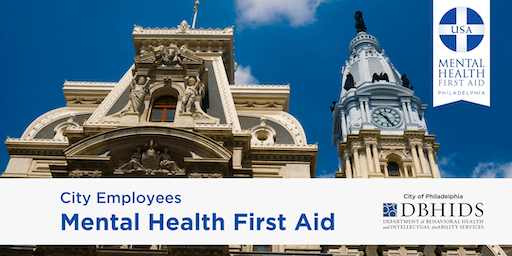 Adult MHFA for City of Philadelphia Employees ONLY* (Sept. 26th & 27th)