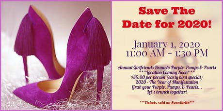 SAVE THE DATE - Annual Girlfriends Brunch 2020: Purple, Pumps, & Pearls tickets
