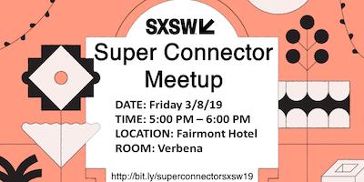 SXSW Super Connector Meetup 2019