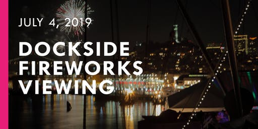 2019 Fourth of July Dockside Fireworks Viewing on the SS Jeremiah O'Brien