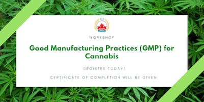 CANNABIS TRAINING - Good Manufacturing Practices (GMP) for Cannabis