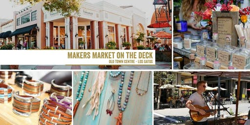 Makers Market on the Deck - Los Gatos Old Town Centre | A Monthly Craft Fair!