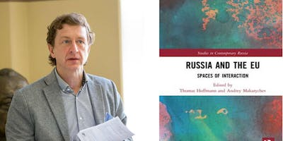 Andrey Makarychev: Russia and the EU: Spaces of Interaction in Times of Crisis