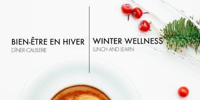 Bien-être En Hiver Dîner-Causerie | Winter Wellness Lunch& Learn