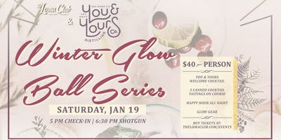 Winter Glow Ball w/ You + Yours Distilling!