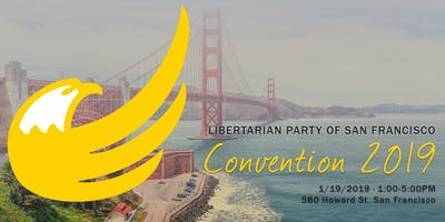 Libertarian Party of San Francisco Convention 2019