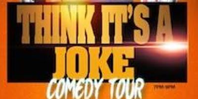 """""""Think It's A Joke"""" Comedy Tour"""