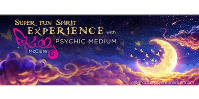 Super Fun Spirit Experience with Psychic Medium Kelly McClure