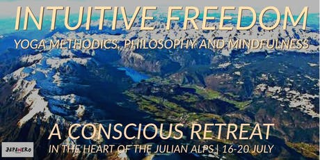 INTUITIVE FREEDOM - yoga, mindfulnes and meditation. a conscious retreat. tickets