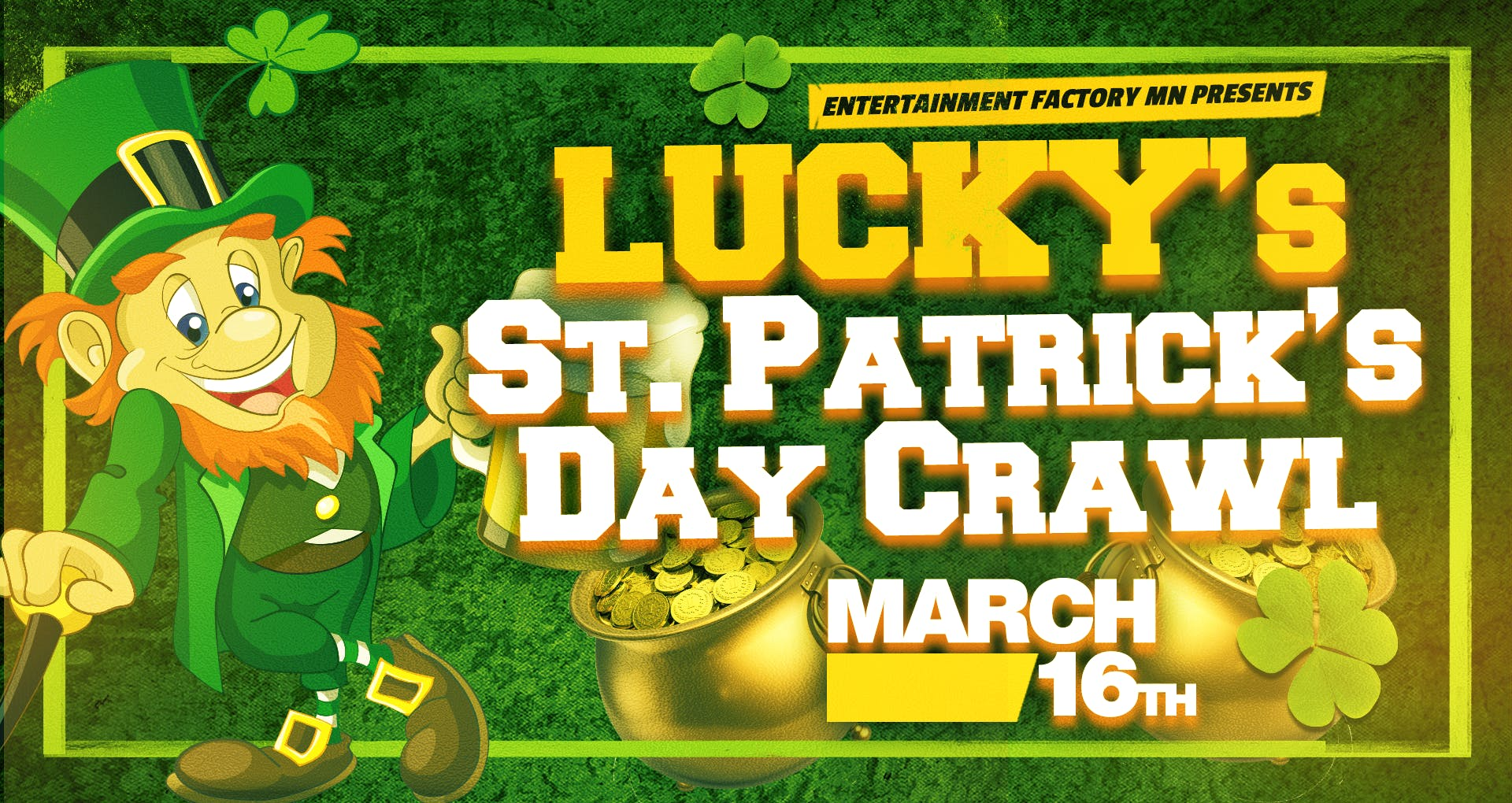 The 2nd Annual Lucky's St. Patrick's Day Bar Crawl - Minneapolis