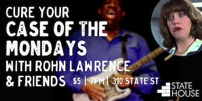 Rohn Lawrence & Friends Will Cure Your Case of the Mondays