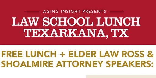 Texarkana Law School Lunch Series