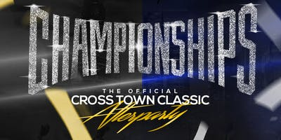 CHAMPIONSHIPS ||| THE OFFICIAL CROSSTOWN CLASSIC AFTER-PARTY @ EIFFEL SOCIETY |||