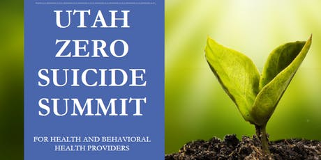 2019 Utah Zero Suicide Summit tickets
