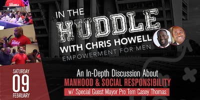 """In the Huddle w/ Chris Howell: \""""Manhood & Social Responsibility\"""""""