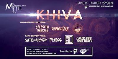 The Drip Presents KHIVA at Myth Nightclub | Sunday 01.27.19