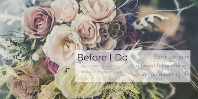 """Before """"I Do"""" Pre-Marital Group Couples Considering Marriage"""