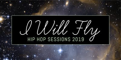 I Will Fly: Hip Hop Sessions 2019