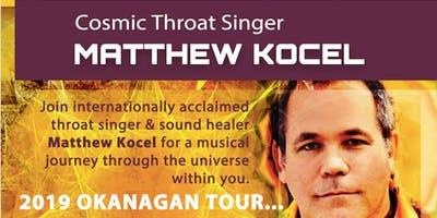 Cosmic Throat Singer Matthew Kocel - HEAL & IMMERSE OKANAGAN 2019 - Kelowna