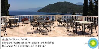 MUßE MEER und MEHR... bebilderter Gästeabend mit griechischem Buffet