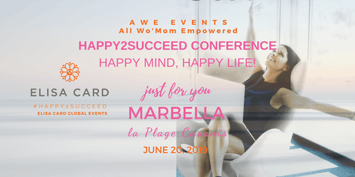 ALL WO'MOMS EMPOWERED, Be Happy2Succeed! in Marbella, Spain